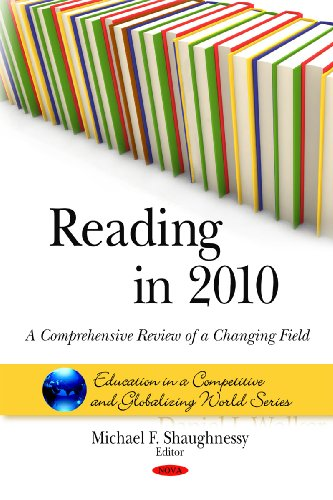 9781608766598: Reading in 2010: A Comprehensive Review of a Changing Field (Education in a Competitive and Globalizing World)