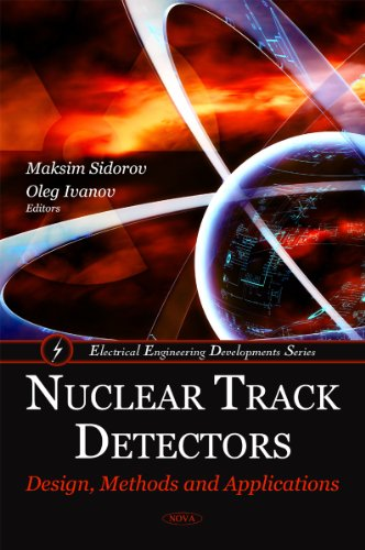 9781608768264: Nuclear Track Detectors: Design, Methods and Applications (Electrical Engineering Developments)