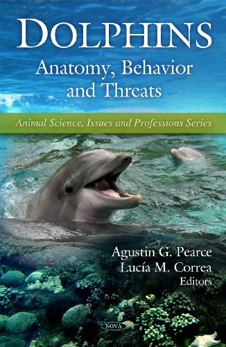 Dolphins: Anatomy, Behavior and Threats (Animal Science, Issues and Professions)