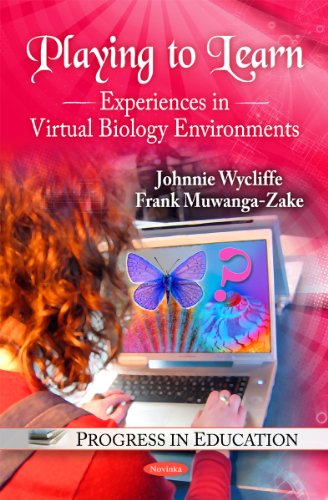 Playing to Learn: Experiences in Virtual Biology: Wycliffe, Johnnie, Muwanga-Zake,