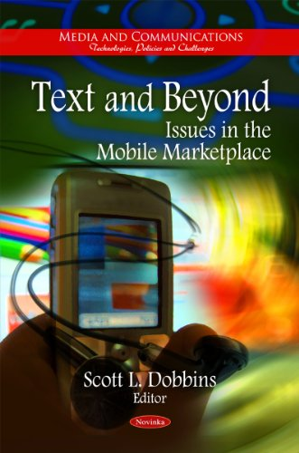 Text and Beyond: Issues in the Mobile Marketplace: Dobbins, Scott L.