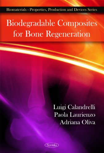 Biodegradable Composites for Bone Regeneration (Biomaterials-Properties, Production and Devices): ...