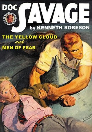 Doc Savage #54: The Yellow Cloud / Men of Fear: By Kenneth Robeson.