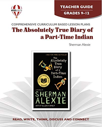 9781608780969: Absolutely True Diary Of A Part Time Indian - Teacher Guide by Novel Units, Inc.
