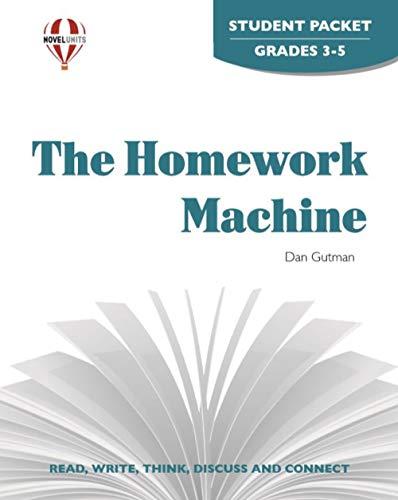 Homework Machine, The - Student Packet by Novel Units, Inc.: Novel Units; Inc.