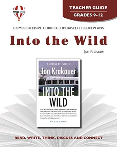 Into the Wild - Teacher Guide by Novel Units, Inc.: Novel Units/ Inc.