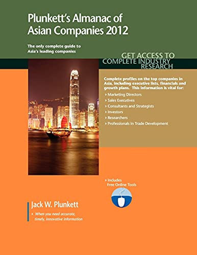 Plunkett's Almanac of Asian Companies 2012: Market Research, Statistics & Trends ...