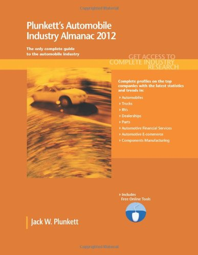 9781608796519: Plunkett's Automobile Industry Almanac 2012: Automobile, Truck and Specialty Vehicle Industry Market Research, Statistics, Trends & Leading Companies