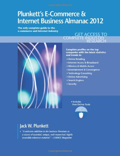 9781608796625: Plunkett's E-Commerce & Internet Business Almanac 2012: E-Commerce & Internet Business Industry Market Research, Statistics, Trends & Leading ... E-Commerce and Internet Business Almanac)