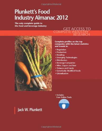 9781608796632: Plunkett's Food Industry Almanac 2012: The Only Comprehensive Guide to Food Companies & Trends