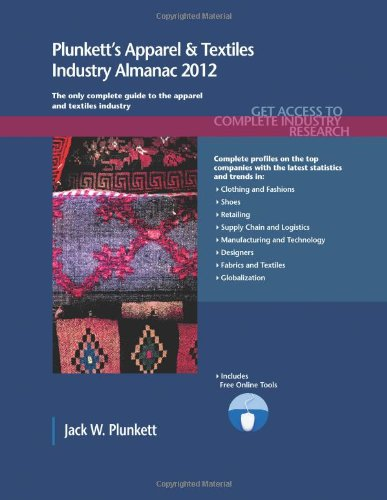 9781608796670: Plunkett's Apparel & Textiles Industry Almanac 2012: The only comprehensive guied to apparel companies & trends