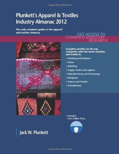 Plunkett's Apparel & Textiles Industry Almanac 2012: Apparel & Textiles Industry ...