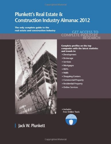 9781608796694: Plunkett's Real Estate & Construction Industry Almanac 2012: Real Estate & Construction Industry Market Research, Statistics, Trends & Leading Companies