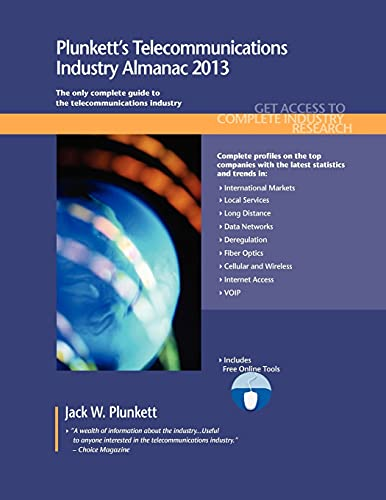 Plunkett's Telecommunications Industry Almanac 2013: Telecommunications Industry Market ...