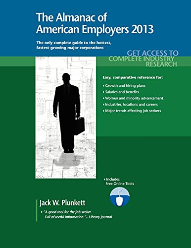 The Almanac of American Employers 2013 Market Research, Statistics Trends Pertaining to the Leading...