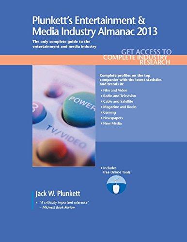 9781608796946: Plunkett's Entertainment & Media Industry Almanac 2013: Entertainment & Media Industry Market Research, Statistics, Trends & Leading Companies