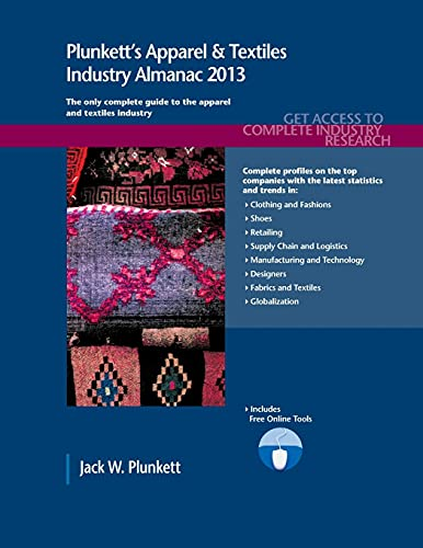 9781608797028: Plunkett's Apparel & Textiles Industry Almanac 2013: Apparel & Textiles Industry Market Research, Statistics, Trends & Leading Companies (Plunketts Apparel and Textiles Industry Almanac)