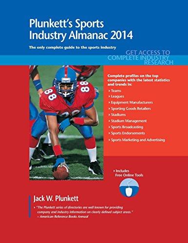 9781608797097: Plunkett's Sports Industry Almanac 2014: Sports Industry Market Research, Statistics, Trends & Leading Companies (Plunkett's Industry Almanacs)