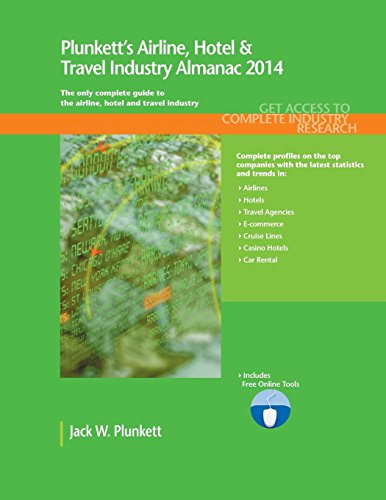 9781608797158: Plunkett's Airline, Hotel & Travel Industry Almanac 2014: Airline, Hotel & Travel Industry Market Research, Statistics, Trends & Leading Companies