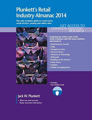 Plunkett's Retail Industry Almanac 2014 (Plunkett's Industry Almanacs): Jack W. Plunkett