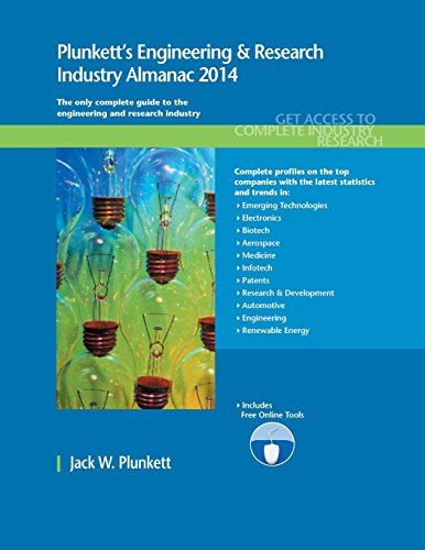 Plunkett s Engineering Research Industry Almanac 2014: Engineering Research Industry Market ...