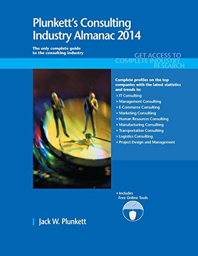 9781608797370: Plunkett's Consulting Industry Almanac 2014: Consulting Industry Market Research, Statistics, Trends & Leading Companies