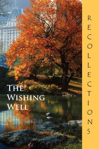 The Wishing Well: Recollections: Eber & Wein