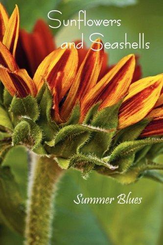 Sunflowers and Seashells: Summer Blues: Eber Sr.; John T. (ed)