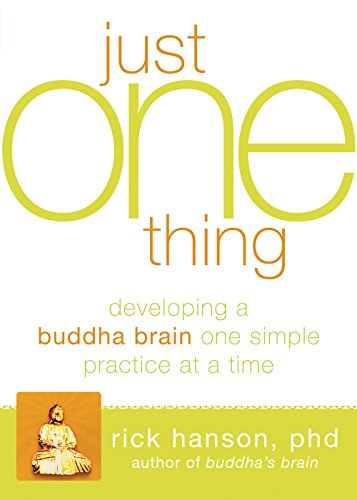 9781608820313: Just One Thing: Developing A Buddha Brain One Simple Practice at a Time