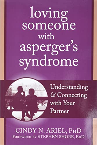 9781608820771: Loving Someone with Asperger's Syndrome: Understanding and Connecting with your Partner (The New Harbinger Loving Someone Series)