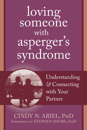 9781608820795: Loving Someone with Asperger's Syndrome: Understanding & Connecting with Your Partner