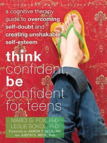 Think Confident, Be Confident for Teens: A: Marci G Fox