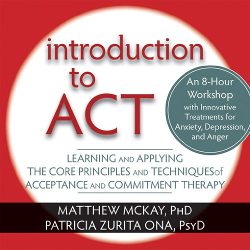 9781608821709: Introduction to ACT: Learnign and Applying the Core Principles and Techniques of Acceptance and Commitment Therapy