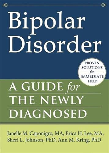 Bipolar Disorder: A Guide for the Newly: Caponigro MA, Janelle