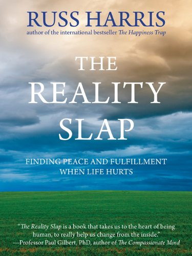 9781608822805: The Reality Slap: Finding Peace and Fulfillment When Life Hurts