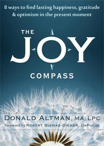9781608822836: The Joy Compass: Eight Ways to Find Lasting Happiness, Gratitude, and Optimism in the Present Moment