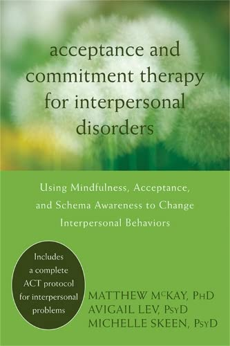 9781608822898: Acceptance and Commitment Therapy for Interpersonal Problems: Using Mindfulness, Acceptance, and Schema Awareness to Change Interpersonal Behaviors