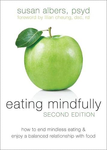 9781608823307: Eating Mindfully: How to End Mindless Eating and Enjoy a Balanced Relationship with Food