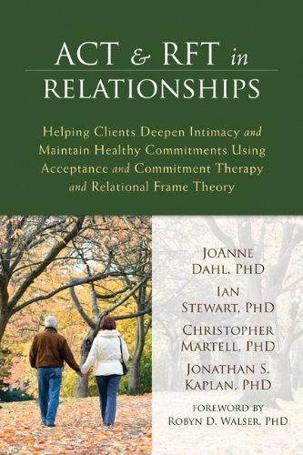 9781608823345: ACT and RFT in Relationships: Helping Clients Deepen Intimacy and Maintain Healthy Commitments Using Acceptance and Commitment Therapy and Relational Frame Theory
