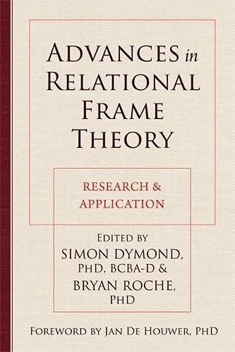 Advances in Relational Frame Theory: Research and: Context Press