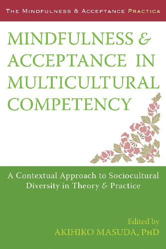 Mindfulness and Acceptance in Multicultural Competency: A Contextual Approach to Sociocultural ...