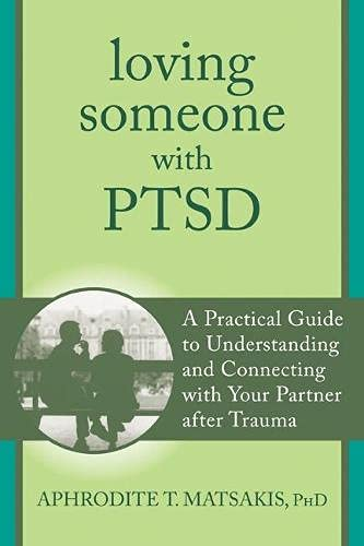 9781608827862: Loving Someone with PTSD: A Practical Guide to Understanding and Connecting with Your Partner after Trauma (The New Harbinger Loving Someone Series)