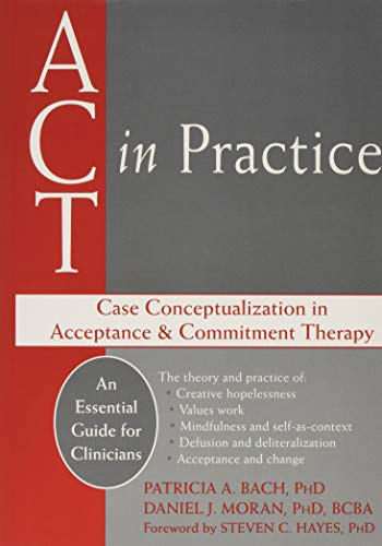 9781608828210: ACT in Practice: Case Conceptualization in Acceptance and Commitment Therapy