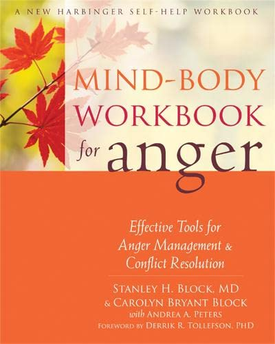 Mind-Body Workbook for Anger: Effective Tools for Anger Management and Conflict Resolution: Stanley...