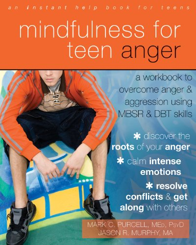 9781608829163: Mindfulness for Teen Anger: A Workbook to Overcome Anger and Aggression Using MBSR and DBT Skills