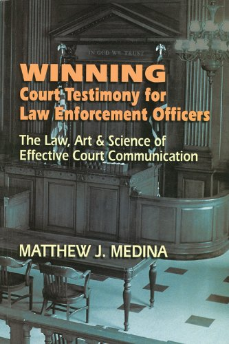 9781608850365: Winning Court Testimony for Law Enforcement Officers