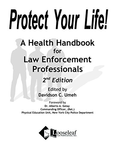 9781608850600: Protect Your Life! A Health Handbook for Law Enforcement Professionals, 2nd Edition