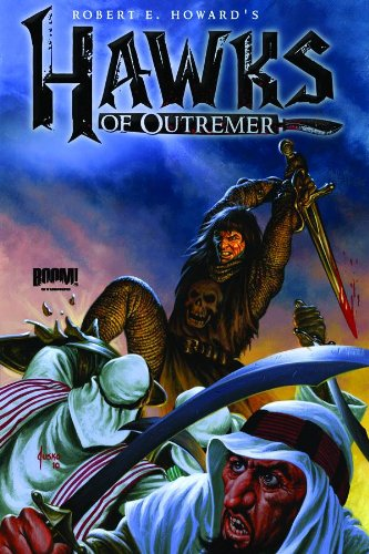 9781608860418: Robert E. Howard's Hawks of Outremer