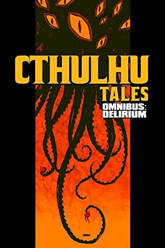 9781608860739: Cthulhu Tales Omnibus: Delirium
