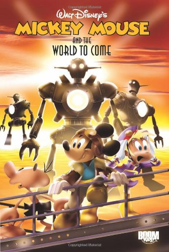 9781608865628: Mickey Mouse & The World To Come